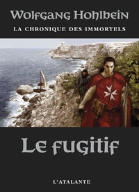 Wolfgang Hohlbein - La chronique des immortels Tome 7 : Le fugitif.