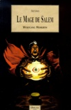 Wolfgang Hohlbein - Le cycle du Mage de Salem Tome 1 : Le mage de Salem.
