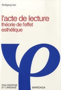 Wolfgang Iser - L'acte de lecture - Théorie de l'effet esthétique.