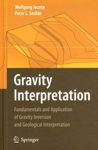 Gravity Interpretation- Fundamentals and Application of Gravity Inversion and Geological Interpretation - Wolfgang Jacoby | Showmesound.org