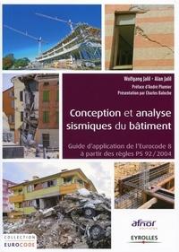 Wolfgang Jalil et Alan Jalil - Conception et analyse sismique du bâtiment - Guide d'application de l'Eurocode 8 à partir des règles PS 92/2004.