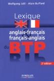 Wolfgang Jalil et Alain Buffard - Lexique anglais-français & français-anglais du BTP.