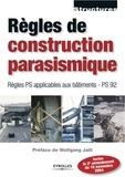 Wolfgang Jalil - Règles de construction parasismique - Règles PS applicables aux bâtiments - PS 92.