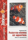 Wolfgang Mai - Poissons-clowns en aquarium - Soins et reproduction.