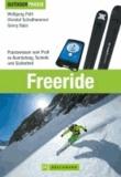 Wolfgang Pohl et Christof Schellhammer - Freeride - Praxiswissen vom Profi zu Ausrüstung, Technik und Sicherheit.