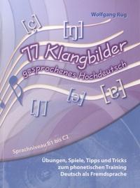 Wolfgang Rug - 77 Klangbilder gesprochenes Hochdeutsch - Sprachniveau B1 bis C2. 1 Cédérom
