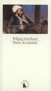 Wolfgang Schivelbusch - Histoire des stimulants.