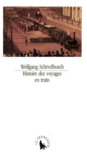 Wolfgang Schivelbusch - Histoire des voyages en train.