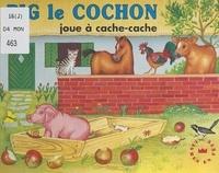 Wolfgang Schleicher et Heinrich Kita - Pig le cochon joue à cache-cache.