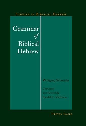 Wolfgang Schneider - Grammar of Biblical Hebrew.