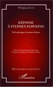 Wolfgang Smith - Réponse à Stephen Hawking - De la physique à la science-fiction.