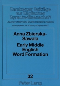 Wolfgang Viereck et Anna Zbierska-sawala - Early Middle English Word Formation - Semantic Aspects of Derivational Affixation in the AB Language.