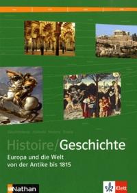 Manuel histoire franco-allemand Europa und die Welt von der Antike bis 1815- 2e version allemande - WOLFGANG WILL |