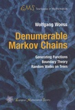 Wolfgang Woess - Denumerable Markov Chains : Generating Functions, Boundary Theory, Random Walks on Trees.
