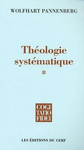 Wolfhart Pannenberg - Théologie systématique - Tome 1.