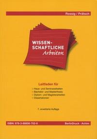 Wolfram E. Rossig - Wissenschaftliches arbeiten - Auflage.