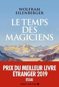 Téléchargements ebook gratuits pour Android Le Temps des magiciens  - 1919-1929 l'invention de la pensée moderne par Wolfram Eilenberger 9782226446084 CHM iBook