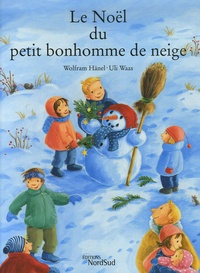 Wolfram Hänel - Le Noël du petit bonhomme de neige.