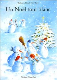Wolfram Hänel et Uli Waas - Un Noël tout blanc.
