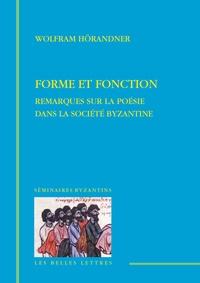 Wolfram Hörandner - Forme et fonction.