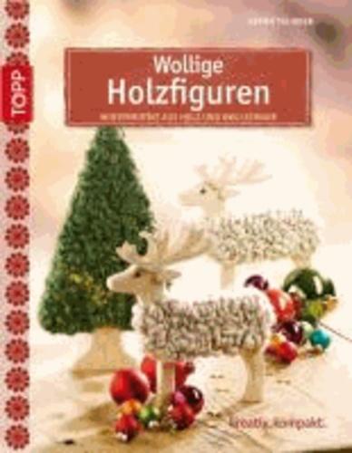 Wollige Holzfiguren - Wintermotive aus Holz und Wollschnur.