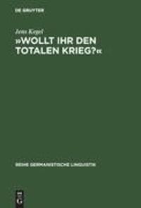 Wollt Ihr den totalen Krieg ? - Eine semiotische und linguistische Gesamtanalyse der Rede Goebbels im Berliner Sportpalast am 18. Februar 1943.