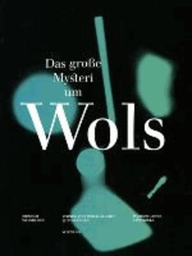 Wols - Das große Mysterium.
