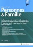 Rodolphe Mésa - Personnes & Famille N° 11, novembre 2016 : Réforme du droit pénal et de la procédure pénale cumulée au renforcement de l'état d'urgence : quels impacts sur les droits fondamentaux ?.