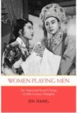 Women Playing Men: Yue Opera and Social Change in Twentieth-Century Shanghai.