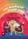 WonderJane et Jérôme Gadeyne - Les aventures du petit Yogi Tome 2 : Janou chez les aborigènes.