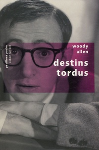 Woody Allen - Destins tordus.