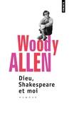 Woody Allen - Dieu, Shakespeare et moi.