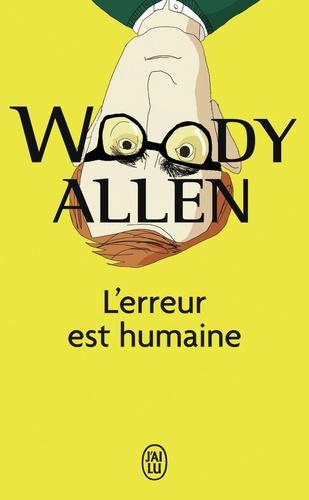 Woody Allen - L'erreur est humaine.