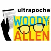 Woody Allen - Woody Allen - Dieu, Shakespeare et moi ; Pour en finir une bonne fois pour toutes avec la culture.