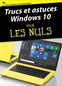 Woody Leonhard - Trucs et astuces Windows 10 Pour les Nuls.