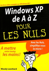 Windows XP de A à Z pour les Nuls - Woody Leonhard |