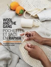 Wool and The Gang et Aurelie Popper - Pochettes et sacs en raphia.