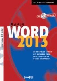 Word 2013 Basis Buch - An Beispielen lernen. Mit Aufgaben üben. Durch Testfragen Wissen überprüfen.