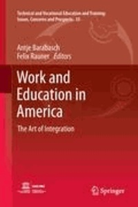 Antje Barabasch - Work and Education in America - The Art of Integration.