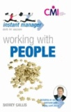 Working with People - instant manager skills for success.