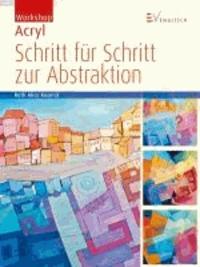 Workshop Acryl - Schritt für Schritt zur Abstraktion.