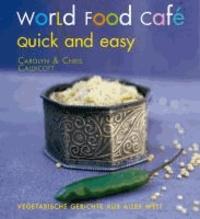 World Food Café. Quick and Easy - Vegetarische Gerichte aus aller Welt.
