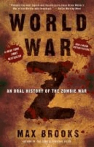 World War Z - An Oral History of the Zombie War.