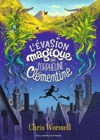 Wormell Chris - L'évasion magique de l'orpheline Clémentine.