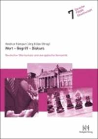 Wort ? Begriff ? Diskurs - Deutscher Wortschatz und europäische Semantik.