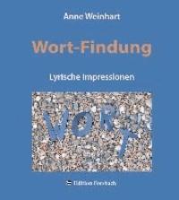Wort-Findung - Lyrische Impressionen.