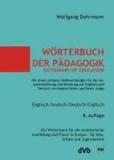 Wörterbuch der Pädagogik / Dictionary of Education. Englisch-Deutsch / Deutsch-Englisch - Ein Wörterbuch für die erzieherische Ausbildung und Praxis in Europa - für Kita, Schule und Jugendarbeit.