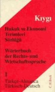Wörterbuch der Rechts- und Wirtschaftssprache 1. Türkisch - Deutsch.