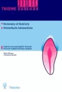 Wörterbuch der Zahnmedizin / Dictionary of Dentistry - Englisch / Deutsch. Deutsch / Englisch.