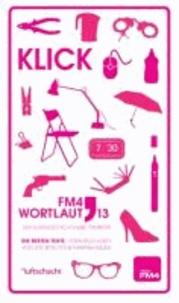 Wortlaut 13. Klick - Der FM4 Kurzgeschichtenwettbewerb. Die besten Texte..